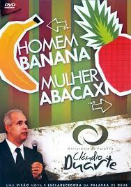DVD Cláudio Duarte - Homem Banana, Mulher Abacaxi