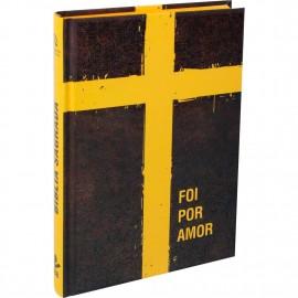 Bíblia NAA - Capa Dura - Foi Por Amor