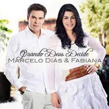 CD Marcelo Dias e Fabiana - Quando Deus Decide
