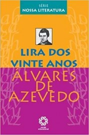 Lira dos Vinte Anos - Série Nossa Literatura - 1ª Edição