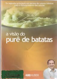 DVD Pr Abe Huber - A Visão do Purê de Batatas