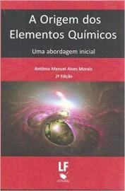 A Origem dos Elementos Químicos - 2ª Edição