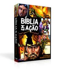 Bíblia em Ação - A Historia da Salvação do Mundo