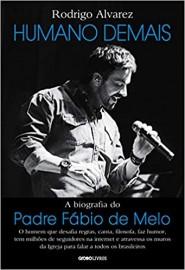 Humano Demais - Biografia do Padre Fabio de Melo
