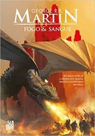 Fogo e Sangue - 300 Anos Antes de A Guerra dos Tronos