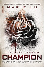 Trilogia Legend Livro 3 - Champion - Do Caos e da Lenda