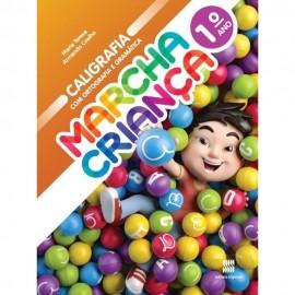 Marcha Criança Caligrafia Com Ortografia E Gramática 1º Ano - Coleção Marcha Criança