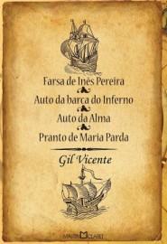 Farsa de Inês Pereira / Auto da Barca do Inferno / Auto da Alma / Pranto de Maria Parda