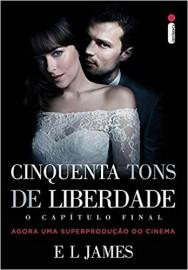 Cinquenta tons de liberdade - capa filme O capítulo final: (Série Cinquenta tons de cinza vol. 3)