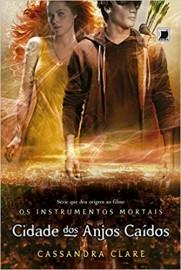 Cidade dos Anjos Caídos (Vol.4 Os Instrumentos Mortais)