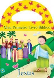 Meu Primeiro Livro Bíblico Jesus - Livro de Banho