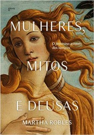 Mulheres, Mitos e Deusas