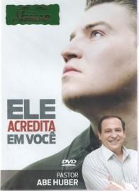 DVD Pr Abe Huber - Ele Acredita em Você