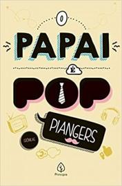O Papai e Pop - Principis