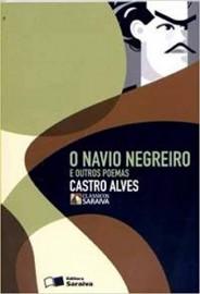 O Navio Negreiro e Outros Poemas  - Coleção Clássicos Saraiva - 1ª Edição